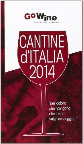 Cantine d'Italia 2014. Guida per il turista del vino