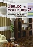 Jeux de couleurs : Tome 2, Les neutres et les pastels, décoration d'intérieur