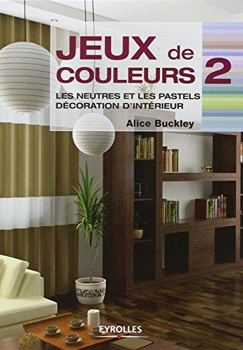 jeux-de-couleurs-tome-2-les-neutres-et-les-pastels-decoration-dinterieur