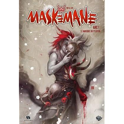 Maskemane : Arc 1 : Le masque du pleutre