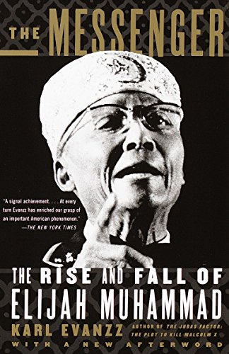 The Messenger: The Rise and Fall of Elijah Muhammad (Vintage)