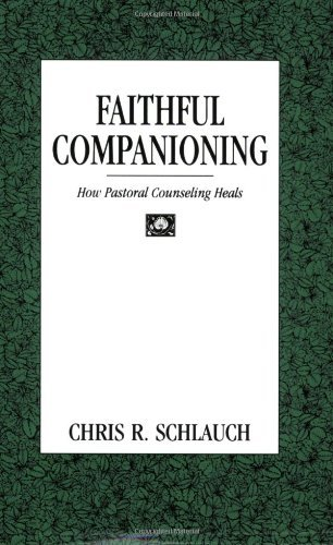 Faithful Companioning: How Pastoral Counseling Heals (English Edition) - Recovery-schlauch