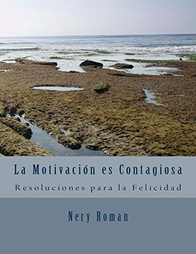 La Motivacion es Contagiosa: Motivacion por Nery Roman