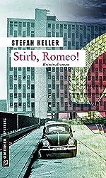 Stirb, Romeo!: Kriminalroman (Zeitgeschichtliche Kriminalromane im GMEINER-Verlag)