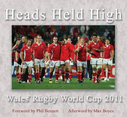 Heads Held High: Wales' Rugby World Cup 2011
