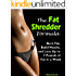 The Fat Shredder Formula: Burn Fat, Build Muscle, and Lose Weight Fast (The Ultimate Fat Loss Diet)