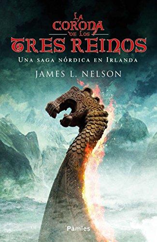 La corona de los tres reinos por James L. Nelson
