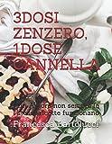 3DOSI ZENZERO, 1DOSE CANNELLA: ...In Amore non sempre le stesse ricette funzionano
