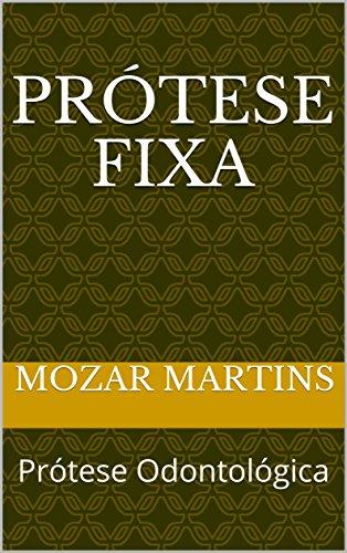Prótese Fixa: Prótese Odontológica (Portuguese Edition)
