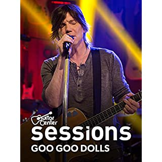 Goo Goo Dolls - Guitar Center Sessions