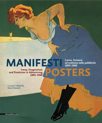 Posters: Irony, Imagination and Eroticism in Advertising 1895-1960 -