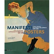 Manifesti / Posters: Ironia, fantasia ed erotismo nella pubblicita 1895-1960 / Irony, Fantasy and Eroticism in Advertising 1895-1960