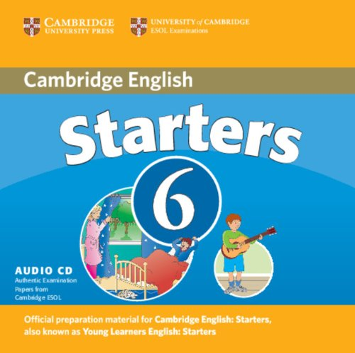 Cambridge Young Learners English Tests 6 Starters Audio CD: Examination Papers from University of Cambridge ESOL Examinations: No. 6