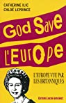 God save l'Europe par Ilic