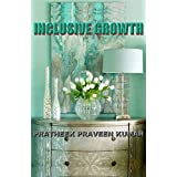 INCLUSIVE GROWTH (English Edition)