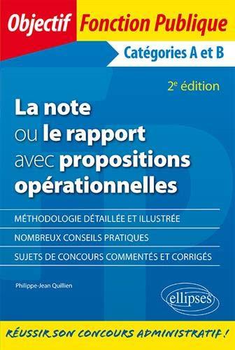La note ou le rapport avec propositions opérationnelles. Catégories A et B - 2e édition par Philippe-Jean Quillien