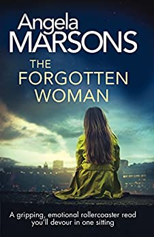 The Forgotten Woman: A gripping, emotional rollercoaster read you'll devour in one sitting by [Marsons, Angela]