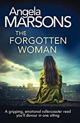 The Forgotten Woman: A gripping, emotional rollercoaster read you'll devour in one sitting
