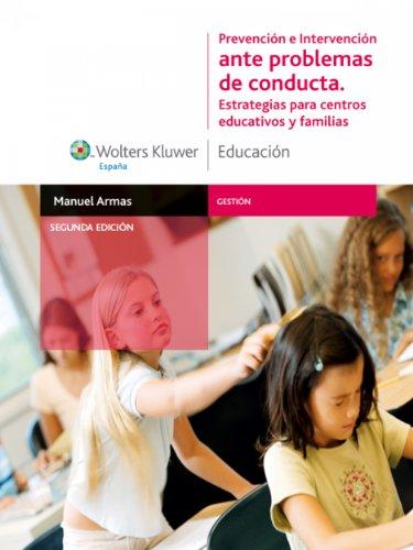 Prevención e intervención ante problemas de conducta: Estrategias para centros educativos y familias (Gestión) por Manuel Armas Castro