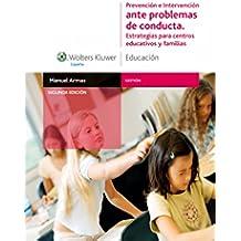 Prevención e intervención ante problemas de conducta: Estrategias para centros educativos y familias (Gestión)
