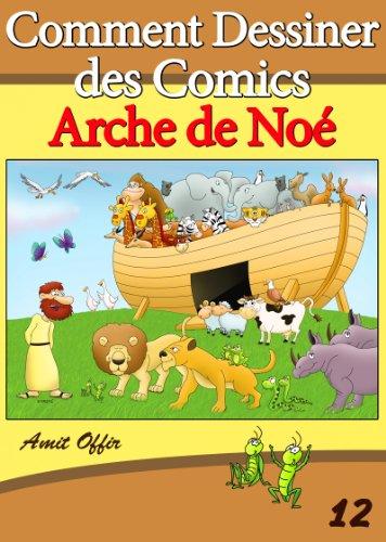 Livre de Dessin: Comment Dessiner des Comics - Arche de Noé (Apprendre Dessiner t. 12)