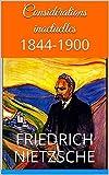 Considérations inactuelles - 1844-1900 - Format Kindle - 2,10 €