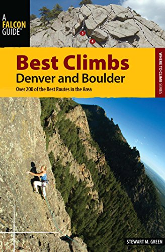 Best Climbs Denver and Boulder: Over 200 Of The Best Routes In The Area (Best Climbs Series) (English Edition) -