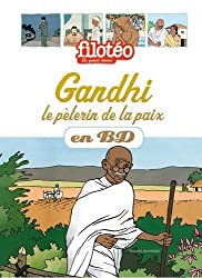 Les Chercheurs de Dieu, Tome 22 : Gandhi, le pèlerin de la paix