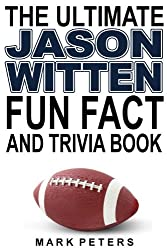 The Ultimate Jason Witten Fun Fact And Trivia Book (English Edition)