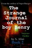 The Strange Journal of the Boy Henry: Book 2 (Henry's Journal) (English Edition)