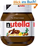 Nutella: The 30 best recipes (Cookery)