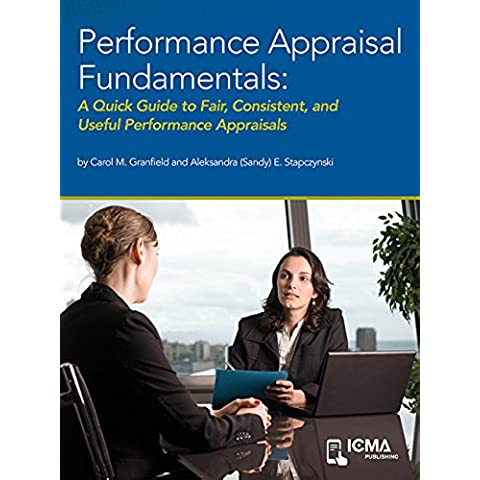 Performance Appraisal Fundamentals: A Quick Guide to Fair, Consistent, and Useful Performance