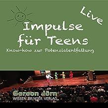 Impulse für Teens: Know-How zur Potenzialentfaltung - live