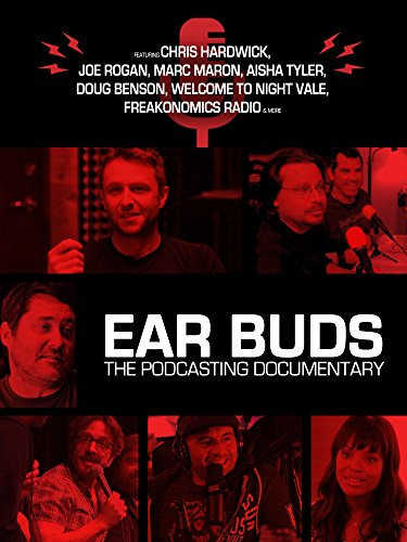 Ear Buds: A Podcasting Documentary