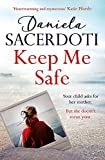 Keep Me Safe: Be swept away by this breathtaking love story with a heartbreaking twist (Seal Island 1)
