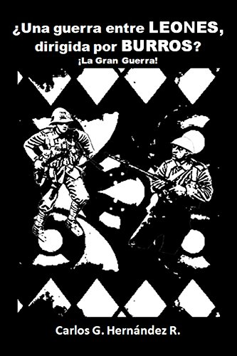 ¿Una guerra entre LEONES dirigida por BURROS? eBook: Carlos Hernández: Amazon.es: Tienda Kindle