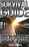 Survival Guide: How To Disappear Without A Trace