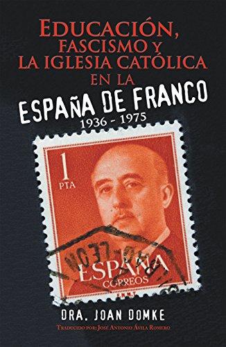 Educación, Fascismo Y La Iglesia Católica En La España De Franco: 1936 - 1975