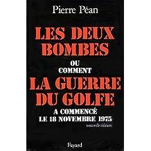 Les Deux bombes : Ou comment la guerre du Golfe a commencé le 18 novembre 1975 (Documents)