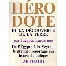 Hérodote et la découverte de la terre. Ouvrage illustré de 25 heliogravures et de 4 cartes