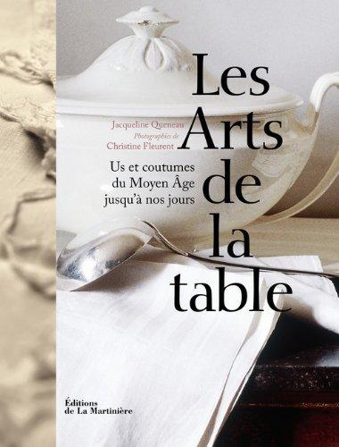 Les Arts de la table : Us et cou...