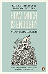 How Much Is Enough? by Robert Skidelsky (2013-10-29)