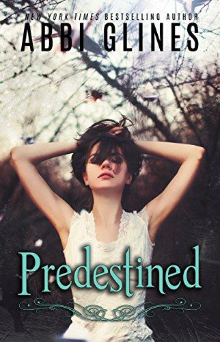 Predestined (Existence Book 2) by Abbi Glines