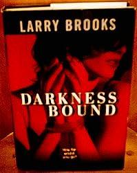 Darkness Bound [Gebundene Ausgabe] by Larry, Illustrated by: Brooks