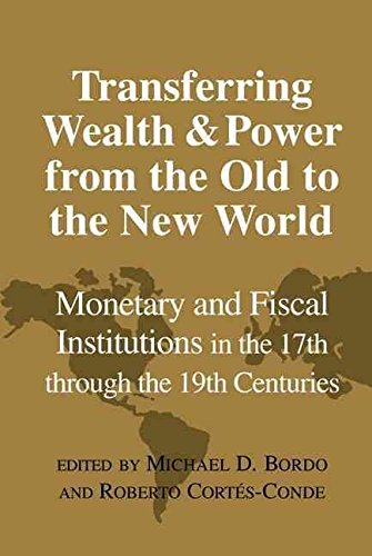 [(Transferring Wealth and Power from the Old to the New World : Monetary and Fiscal Institutions in the 17th through the 19th Centuries)] [Edited by Michael D. Bordo ] published on (August, 2014) par Michael D. Bordo