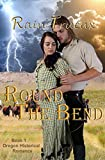 Round The Bend (Oregon Historical Romance Book 1)