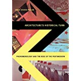 Architecture's Historical Turn: Phenomenology and the Rise of the Postmodern by Jorge Otero-Pailos (2010-04-20)