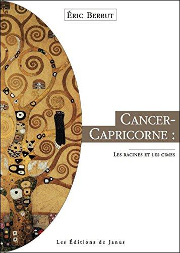 Cancer-Capricorne - Les racines et les cimes