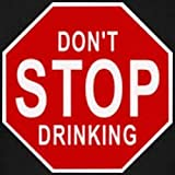 Panneau don't stop drinking