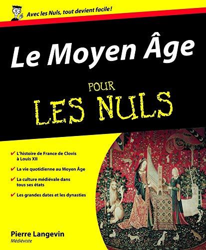 Le Moyen Age pour les nuls par Pierre LANGEVIN